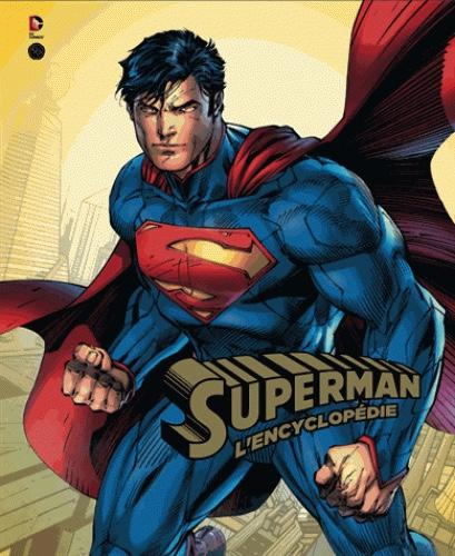 DC COMICS - Superman L'Encyclopédie