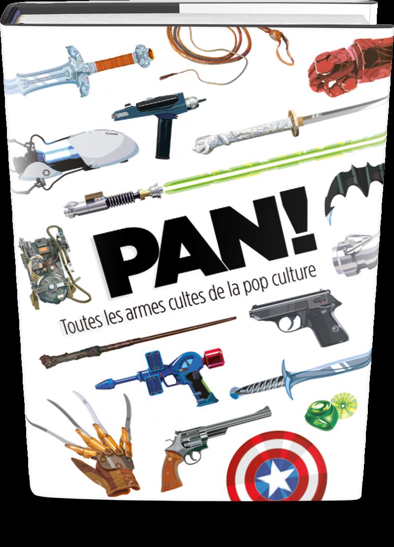PAN ! Toutes les armes de la pop culture
