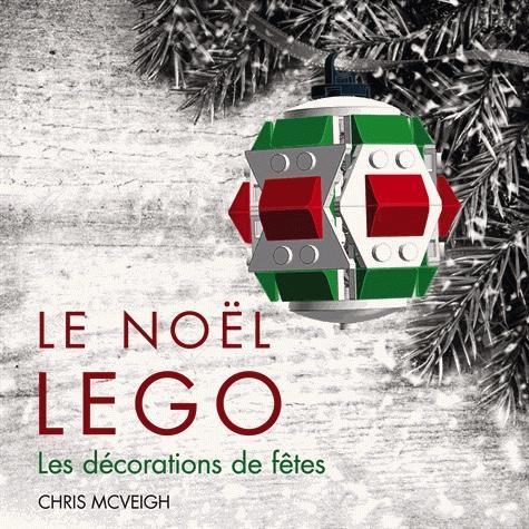 LEGO - Les Décorationns de Noël en Lego
