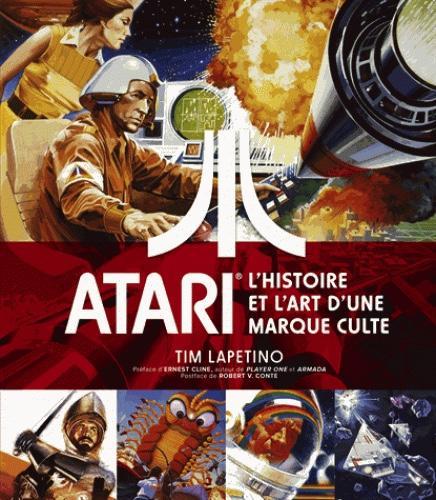 ATARI - L'histoire et l'art d'une marque culte