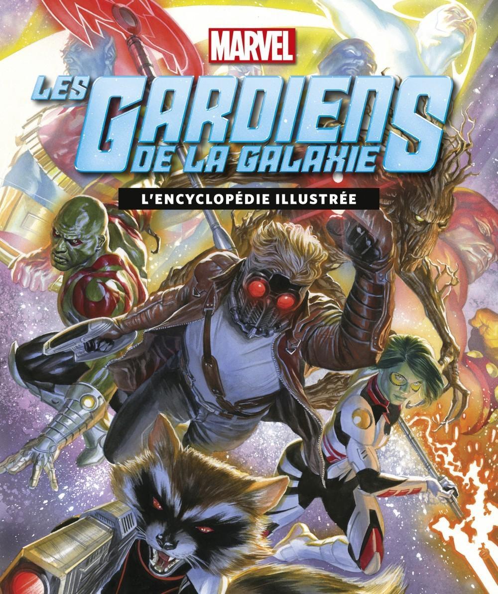 Les Gardiens de la Galaxie - L'Encyclopédie Illustrée