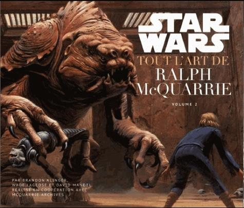 STAR WARS - Tout l'art de Ralph McQuarrie - Volume 2