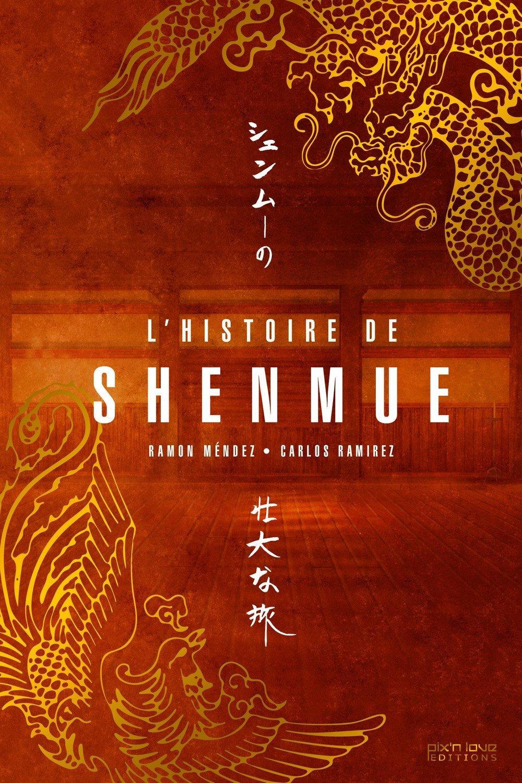 L'Histoire de SHENMUE ( Pix N Love Edit. )