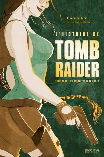 L'histoire de Tomb Raider : 1996-2008 : L'Odyssée de Lara Croft