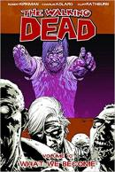 WALKING DEAD Vol 10 WHAT WE BECOME