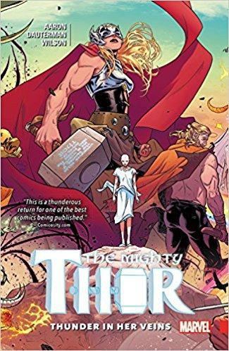 MIGHTY THOR Vol 01 THUNDER IN HER VEINS (UK)