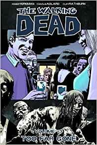 WALKING DEAD Vol 13 TOO FAR GONE_1
