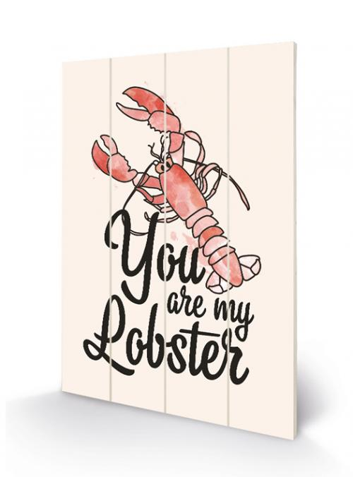FRIENDS - You are my Lobster - Impression sur bois 40x59cm
